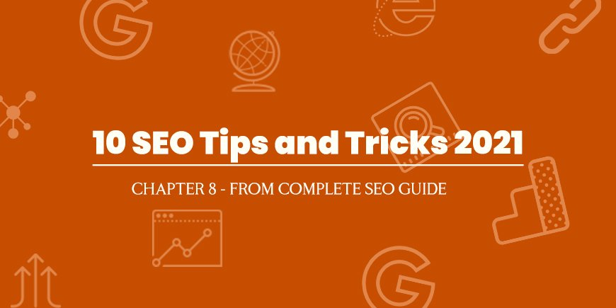 10 SEO Tips and Tricks 2021
