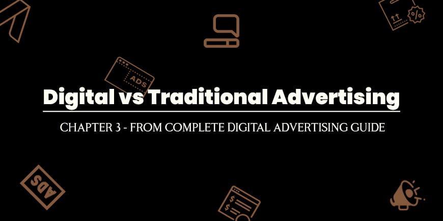 Digital Advertising vs Traditional Advertising