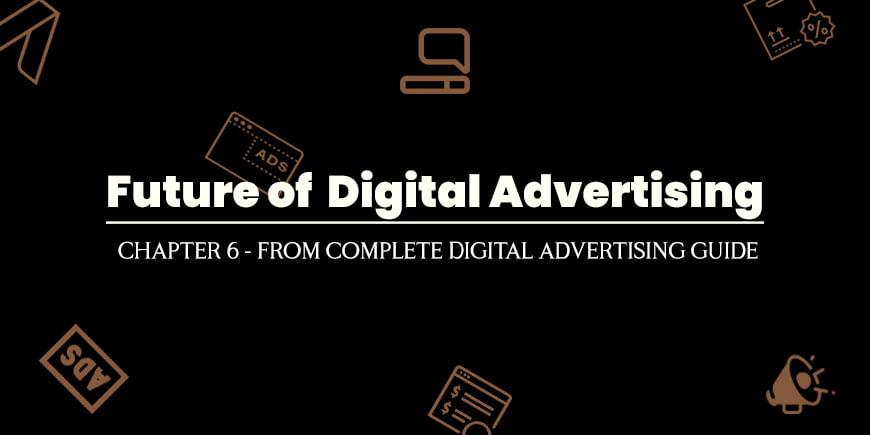 Future of Digital Advertising