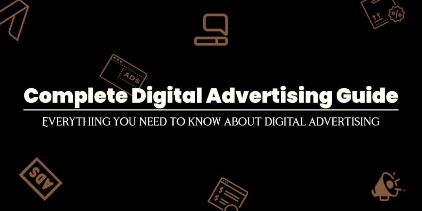 Complete Digital Advertising Guide